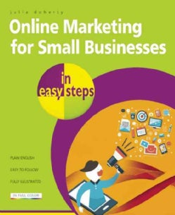 Online Marketing for Small Businesses in Easy Steps: Includes Social Network Marketing (Paperback)