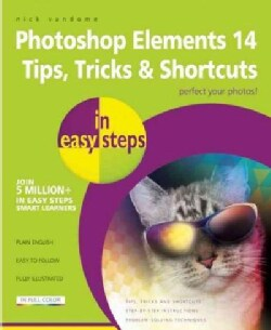 Photoshop Elements 14 Tips Tricks & Shortcuts in Easy Steps (Paperback)