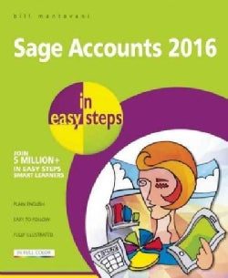 Sage 50 Accounts 2016 in Easy Steps (Paperback)