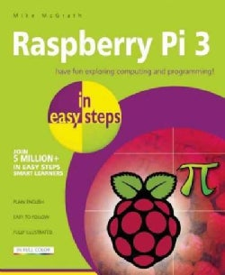 Raspberry Pi 3 in Easy Steps (Paperback)