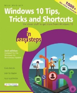 Windows 10 Tips, Tricks & Shortcuts in Easy Steps: Updated for the Windows 10 Anniversary Update (Paperback)