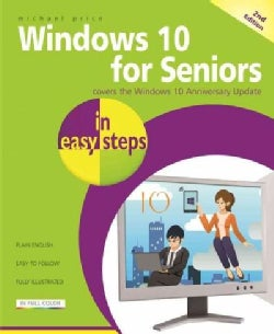 Windows 10 for Seniors in Easy Steps: Windows 10 Anniversary Update for PCs, Laptops and Touch Devices (Paperback)
