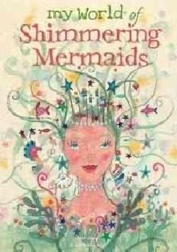 My World of Shimmering Mermaids (Paperback)