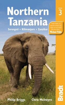 Bradt Safari Guide Northern Tanzania: Serengeti, Kilamanjaro, Zanzibar (Paperback)