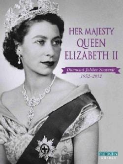 Her Majesty Queen Elizabeth II: Diamond Jubilee Souvenir 1952-2012 (Paperback)