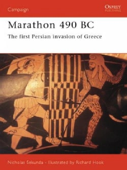 Marathon 490 Bc: The First Persian Invasion of Greece (Paperback)