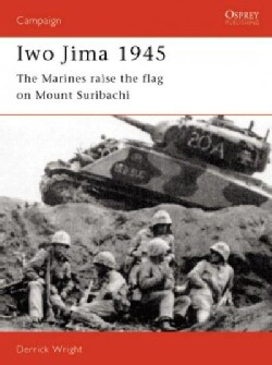 Iwo Jima 1945: The Marines Raise the Flag on Mount Suribachi (Paperback)