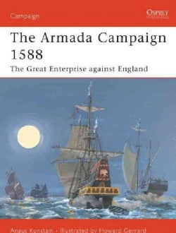 The Armada Campaign 1588: The Great Enterprise Against England (Paperback)