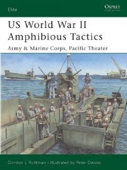 US World War II Amphibious Tactics: Army & Marine Corps, Pacific Theater (Paperback)