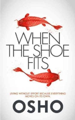 When the Shoe Fits: Commentaries on the Stories of the Taoist Mystic Chuang Tzu (Paperback)