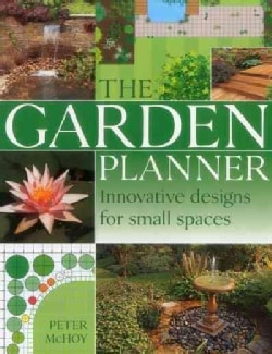 The Garden Planner: Innovative Designs for Small Spaces (Hardcover)