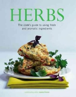 Herbs: The Cook's Guide to Using Fresh and Aromatic Ingredients (Paperback)