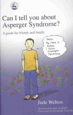 Can I Tell You About Asperger Syndrome?: A Guide for Friends and Family (Paperback)