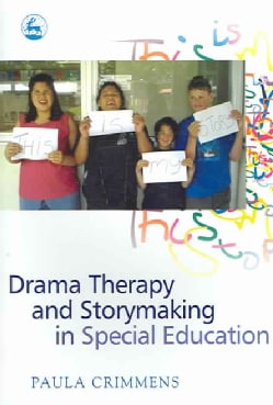 Drama Therapy And Storymaking in Special Education (Paperback)