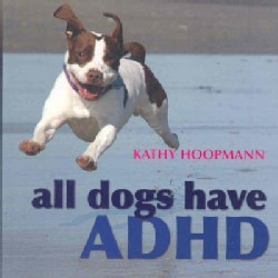 All Dogs Have ADHD (Hardcover)