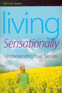 Living Sensationally: Understanding Your Senses (Paperback)