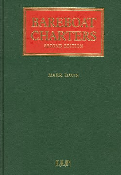 Bareboat Charters: A Practical Guide to the Legal and Insurance Implications (Hardcover)