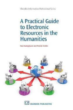A Practical Guide to Electronic Resources in the Humanities (Paperback)
