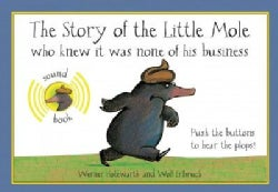 The Story of the Little Mole Who Knew It Was None of His Business: Sound Edition (Board book)