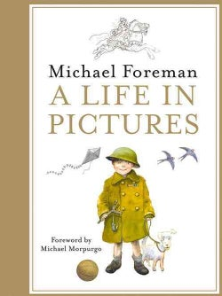 Michael Foreman: a Life in Pictures (Hardcover)