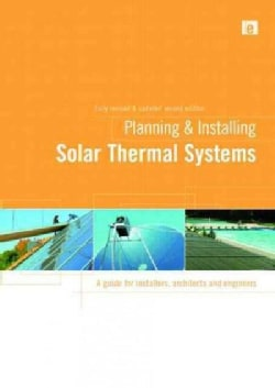 Planning and Installing Solar Thermal Systems: A Guide for Installers, Architects and Engineers (Paperback)
