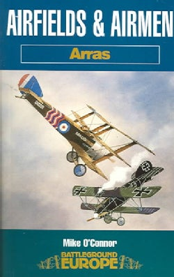 Airfields and Airmen: Arras (Paperback)