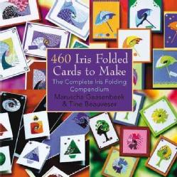 460 Iris Folded Cards to Make: The Complete Iris Folding Compendium (Paperback)