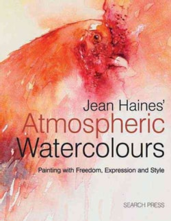 Jean Haines' Atmospheric Watercolours: Painting With Freedom, Expression and Style (Hardcover)