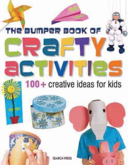 The Bumper Book of Crafty Activities: 100+ Creative Ideas for Kids (Paperback)