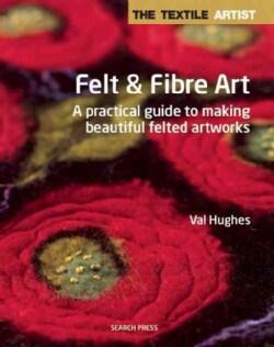Felt and Fibre Art (Paperback)