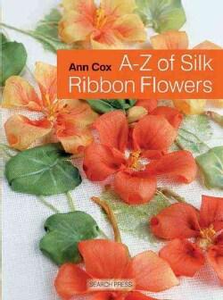 A-Z of Silk Ribbon Flowers (Paperback)