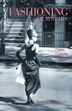 Fashioning Film Stars: Dress, Culture, Identity (Paperback)