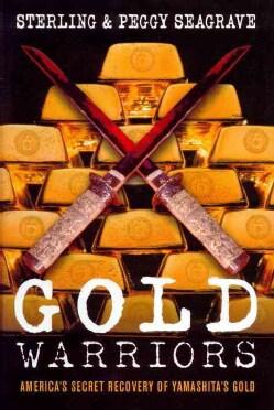 Gold Warriors: America's Secret Recovery of Yamashita's Gold (Paperback)