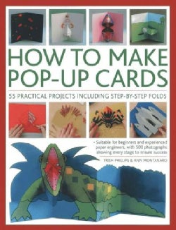 How to Make Pop-Up Cards: 55 Practical Projects Including Step-by-Step Folds: Suitable for Beginners and Experien... (Paperback)