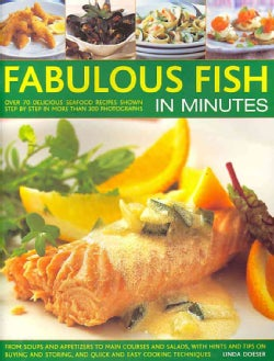 Fabulous Fish in Minutes: From Soups and Appetizers to Main Courses and Salads, With Hints and Tips on Buying and... (Paperback)