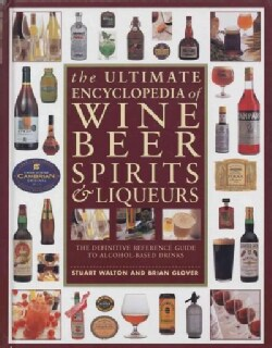 The Ultimate Encyclopedia of Wine, Beer, Spirits & Liqueurs (Paperback)