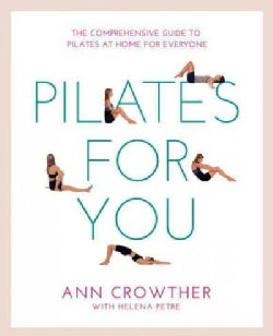 Pilates for You: The Comprehensive Guide to Pilates at Home for Everyone (Paperback)