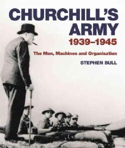 Churchill's Army: 1939-1945 (Hardcover)