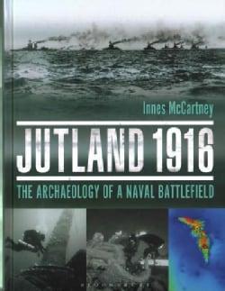 Jutland 1916: The Archaeology of a Naval Battlefield (Hardcover)