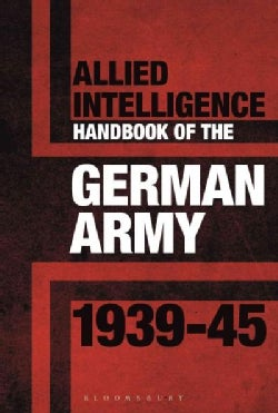 Allied Intelligence Handbook to the German Army, 1939-45 (Hardcover)
