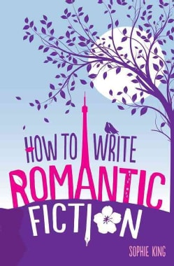How to Write Romantic Fiction (Paperback)