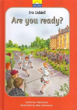 Eric Liddell: Are You Ready? (Hardcover)