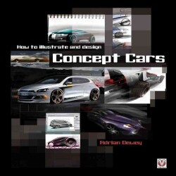 How to Illustrate and Design Concept Cars (Paperback)