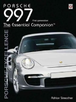 Porsche 997 2004-2012: Porsche Excellence - the Essential Companion (Paperback)