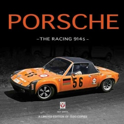Porsche, the Racing 914s: A Limited Edition of 1500 Copies (Hardcover)