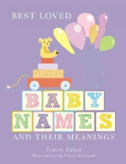 Best Loved Baby Names and Their Meanings (Paperback)