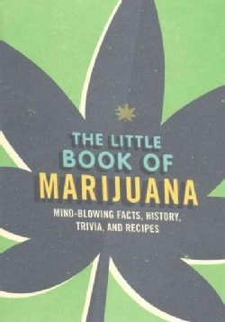 The Little Book of Marijuana: Mind-blowing Facts, History, Trivia and Recipes (Paperback)