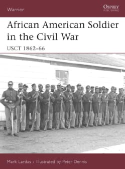African American Soldier in the American Civil War: USCT 1862-66 (Paperback)