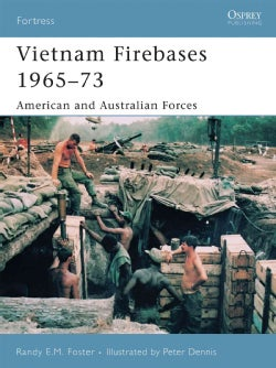 Vietnam Firebases 1965-73: American And Australian Forces (Paperback)