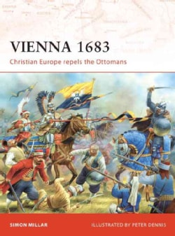 Vienna 1683: Christian Europe Repels the Ottomans (Paperback)